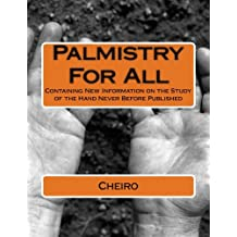 Palmistry For All: Containing New Information on the Study of the Hand Never Before Published