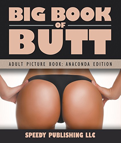Big Book Of Butts (Adult Picture Book: Anaconda Edition) (English Edition)