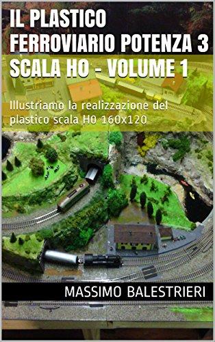Il plastico ferroviario potenza 3 scala h0 - volume 1: illustriamo la realizzazione del plastico scala h0 160x120 (plastici ferroviari csnetwork)