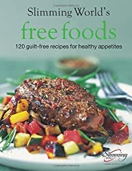 Slimming World Free Foods: 120 guilt-free recipes for healthy appetites by Slimming World on 06/01/2005 unknown edition