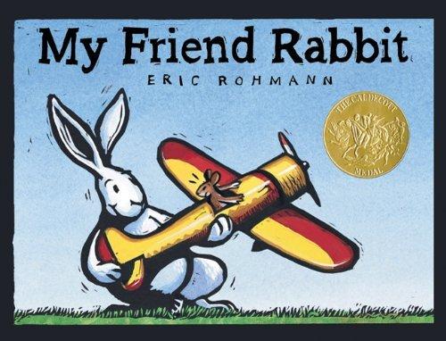 My Friend Rabbit by Eric Rohmann (2011-02-15)