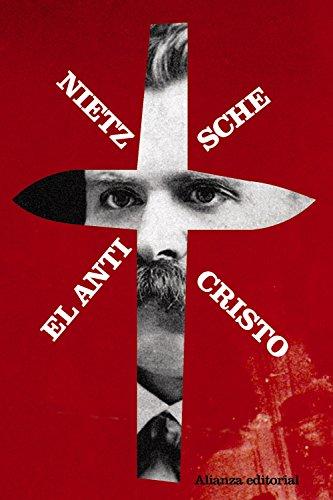 El Anticristo: Maldición sobre el cristianismo (El Libro De Bolsillo - Bibliotecas De Autor - Biblioteca Nietzsche)