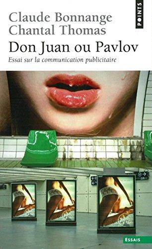 Don Juan ou Pavlov: Essai sur la communication publicitaire