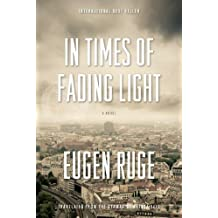 In Times of Fading Light: A Novel (Lannan Translation Selection (Graywolf Hardcover)) by Eugen Ruge (2013-06-11)