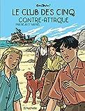 Le club des Cinq . 3, Le club des cinq contre-attaque / scénario Nataël | Nataël (1940-....). Auteur