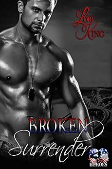Broken Surrender (Surrender Series Book 4) by [King, Lori]
