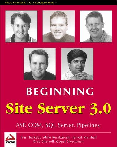 Beginning Site Server 3.0. Site Server Commerce Edition ASP, COM, SQL Server, Pipelines