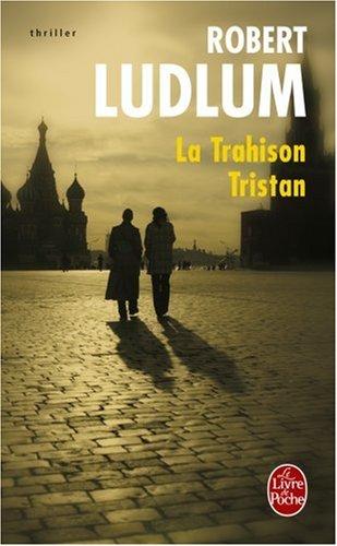 La Trahison Tristan (Ldp Thrillers) por Robert Ludlum