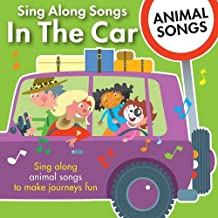 Sing Along Songs in the Car - Animal Songs