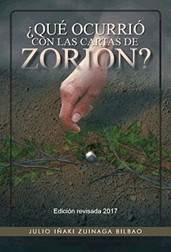QUÉ OCURRIÓ CON LAS CARTAS DE ZORIÓN?: Edición revisada-2017 ...