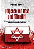 Umgeben von Hass und Mitgefühl: Jüdische Autonomie in Polen nach der Schoah 1945-1949 und die Hintergründe ihres Scheiterns (German Edition)