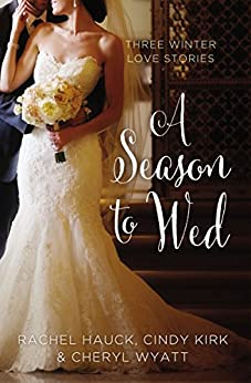 A Season to Wed: Three Winter Love Stories (A Year of Weddings Novella) (English Edition) di [Rachel Hauck, Zondervan]