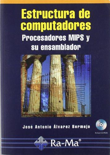 Estructura de computadores. Procesadores MIPS y su ensamblador