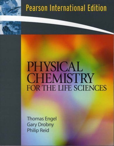 Physical Chemistry for the Life Sciences: International Edition
