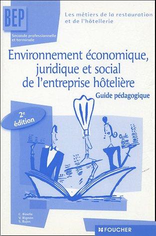 Environnement économique, juridique et social de l'entreprise hôtelière (guide pédagogique) par Catherine Binefa