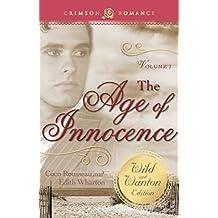 The Age of Innocence: The Wild and Wanton Edition Volume 2 (Crimson Romance)