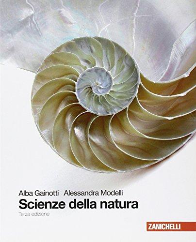 Scienze della natura. Volume unico. Per le Scuole superiori