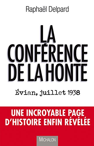 La conférence de la honte: Evian, juillet 1938