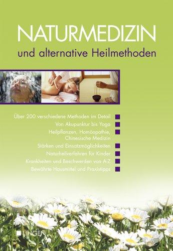 Naturmedizin und alternative Heilmethoden. Krankheiten und Beschwerden von A - Z