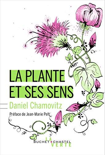La Plante et ses sens - nouvelle dition