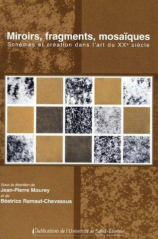 Miroirs, fragments, mosaïques : Schèmes et création dans l'art du XXe siècle
