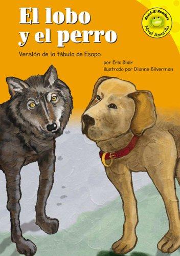 El Lobo y El Perro: Versin de La Fbula de Esopo (Read-It! Readers en Espanol) por Eric Blair
