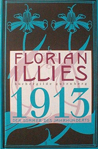 1913. Der Sommer des Jahrhunderts.