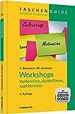 Workshops: Vorbereiten, durchführen, nachbereiten (Haufe TaschenGuide)