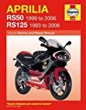 Aprilia Rs50 (99 - 06) & Rs125 (93 - 06): 1993 to 2006 (Haynes Service and Repair Manuals)