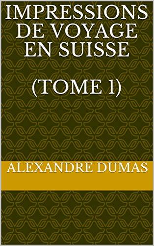 Impressions de voyage en Suisse (tome 1) (French Edition) eBook ...