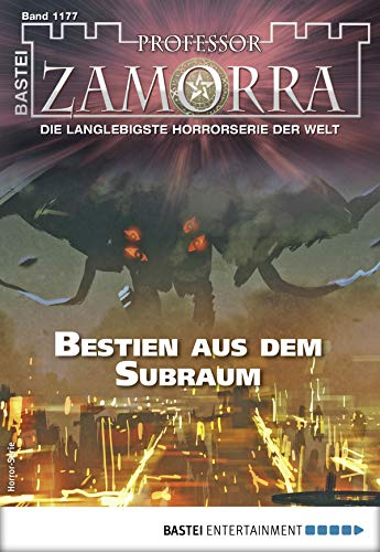 Professor Zamorra 1177 - Horror-Serie: Bestien aus dem Subraum