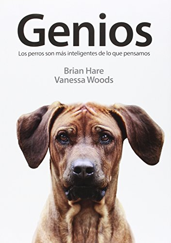 Genios: Los perros son más inteligentes de lo que pensamos por Brian Hare