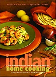 Indian Home Cooking: A Fresh Introduction to Indian Food, with More Than 200 Recipes