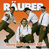 Songtexte von De Räuber - Sulang die Botz noch hält