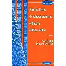 Marchés dérivés de matières premières et gestion du risque de prix. 2ème édition