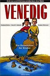 Venedig - Ein Reiseführer für Kinder (Pollino und Pollina entdecken die Welt)