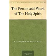 The Person and Work of The Holy Spirit (English Edition)
