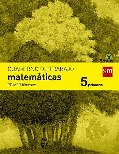 Cuaderno de matemáticas. 5 Primaria, 1 Trimestre. Savia - 9788467570144 por Mª José Martínez Pérez