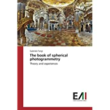 The book of spherical photogrammetry: Theory and experiences