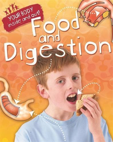 Food and Digestion (Your Body: Inside and Out)