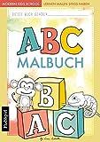 ABC lernen - Das ABC Malbuch der Tiere zum Lernen, Malen und Spaß haben