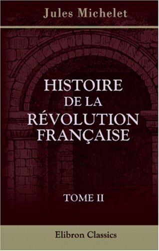 Histoire de la Révolution Française par Jules Michelet