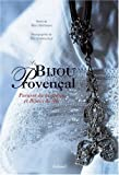 Le bijou provençal - Parures du quotidien et bijoux de fête