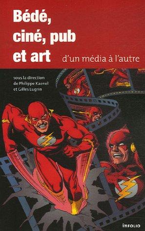 Bédé, ciné, pub et art. D'un média à l'autre par Philippe Kaenel, Gilles Lugrin