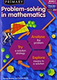 Primary Problem-solving in Mathematics: Bk.F: Analyse, Try, Explore