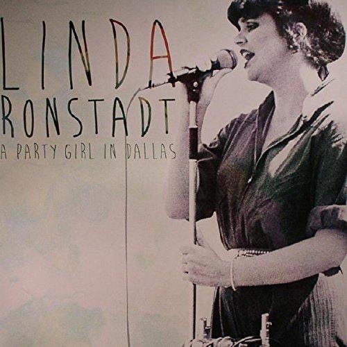 Linda Ronstadt: A Party Girl in Dallas [Vinyl LP] (Vinyl)