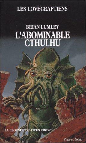 La légende de Titus Crow, N° 1 : L'abominable Cthulhu