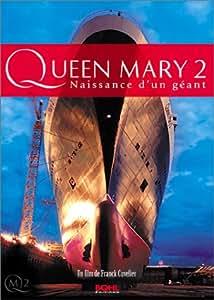 Queen Mary 2 : Naissance d'un géant