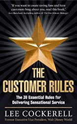 Customer Rules: The 39 Essential Rules for Delivering Sensational Service