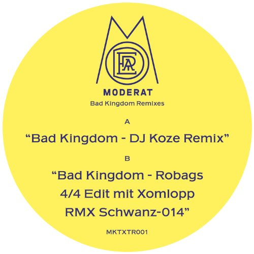 Bad Kingdom (Robag Wruhme 4/4 ...